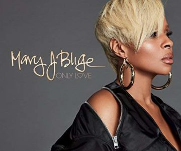 NEW MUSIC ON SUR: Only Love by Mary J. Blige